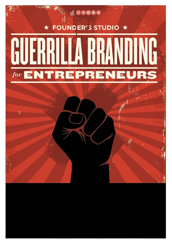 Founder's Studio: Guerrilla Branding for Entrepreneurs